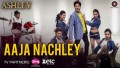 Aaja Nachley Song Lyrics