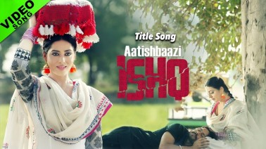Aatishbaazi Ishq (Title Track) Song Lyrics