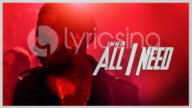 All I Need Lyrics