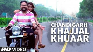 Chandigarh Khajjal Khuaar Song Lyrics