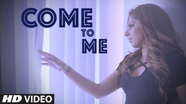 Come To Me Song Lyrics