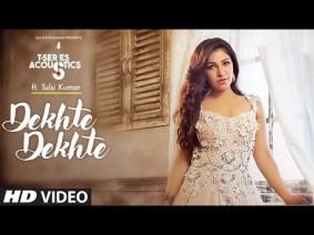 Dekhte Dekhte (Female Version) Song Lyrics