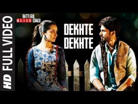 Dekhte Dekhte Song Lyrics