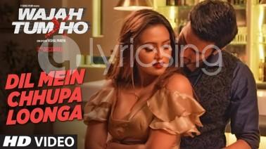 Dil Mein Chhupa Loonga Song Lyrics
