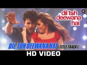 Dil Toh Deewana Hai Title Track Song Lyrics