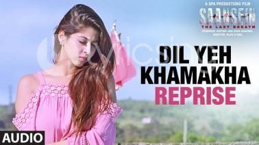 Dil Yeh Khamakha Reprise Song Lyrics