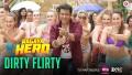 Dirty Flirty Song Lyrics