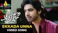 Ekkada Unna Nee Song Lyrics