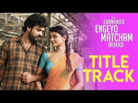 Evanukku Engeyo Matcham Irukku Title Song Lyrics