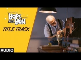 Hope Aur Hum Title Track Song Lyrics