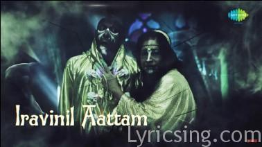 Iravinil Aattam Song Lyrics