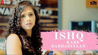 Ishq Kare Barbadiyaan Song Lyrics