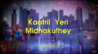 Kaatril Aeri Mithakuthe Song Lyrics