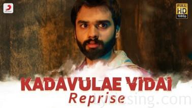 Kadavulae Vidai Reprise Song Lyrics