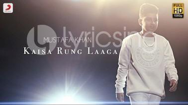 Kaisa Rung Laaga Song Lyrics