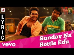Sunday Na Bottle Edu Song Lyrics