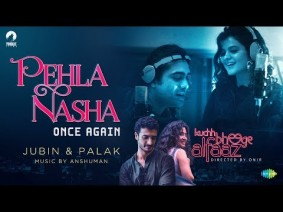 Pehla Nasha Once Again Song Lyrics