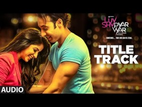 Luv Shv Pyar Vyar Title Track Song Lyrics