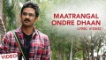 Maatrangal Ondre Dhaan Song Lyrics