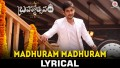 Madhuram Madhuram Song Lyrics