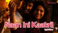 Naan Ini Kaatril Song Lyrics