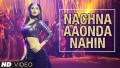 Nachna Aaonda Nahin Song Lyrics