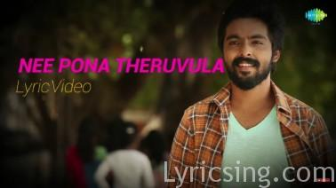 Nee Pona Theruvula Song Lyrics