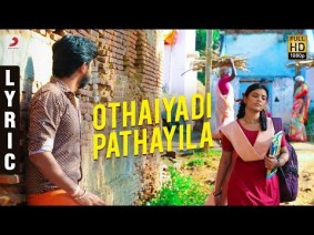 Othaiyadi Pathayila Song Lyrics