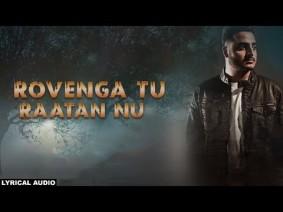 Rovenga Tu Raatan Nu Song Lyrics