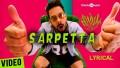 Sarpetta Song Lyrics