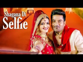 Shagana Di Selfie Song Lyrics