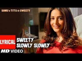 Sweety Slowly Slowly Song Lyrics