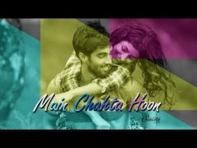 Main Chahta Hoon Song Lyrics