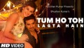 Tum Ho Toh Lagta Hai Song Lyrics