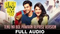 Tenu Na Bol Pawaan Reprise Song Lyrics