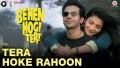 Tera Hoke Rahoon Song Lyrics