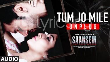 Tum Jo Mile Unplugged Song Lyrics