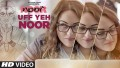 Uff Yeh Noor Song Lyrics