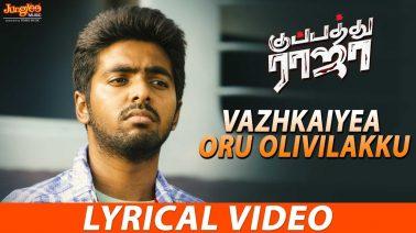 Vazhkaiyea Oru Olivilakku Song Lyrics