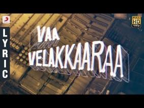Vaa Velaikkara Song Lyrics