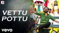 Vettu Pottu Song Lyrics