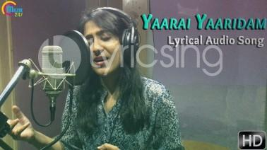 Yaarai Yaaridam Song Lyrics