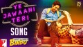 Ye Jawaani Teri Song Lyrics