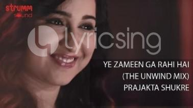 Ye Zameen Ga Rahi Hai Unwind Mix Lyrics