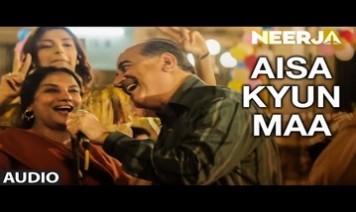 Aisa Kyun Maa Song Lyrics
