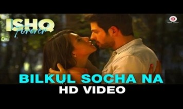 Bilkul Socha Na Song Lyrics