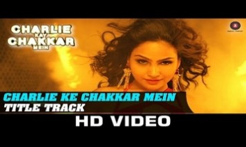 Charlie Kay Chakkar Mein – Title Track Song Lyrics