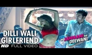 Dilliwaali Girlfriend Song Lyrics