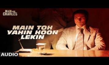 Main Toh Yahin Hoon Lekin Song Lyrics