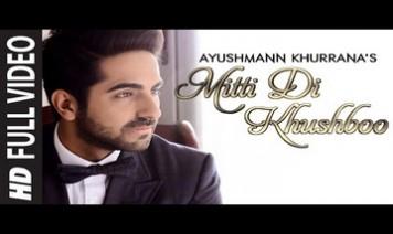 Mitti Di Khushboo Aayi – Ayushmann Khurrana Song Lyrics